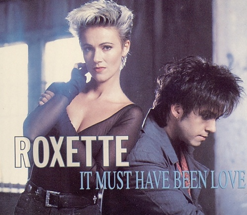 Roxette – It Must Have Been Love (1990)