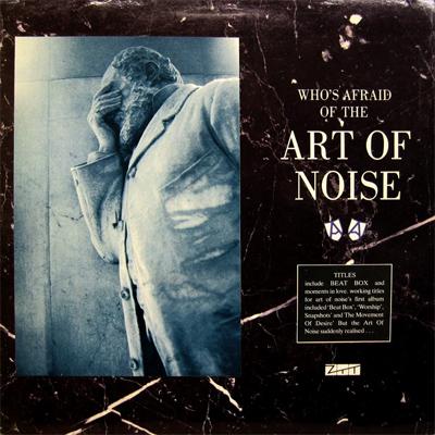 Art_Of_Noise_-_Who's_Afraid_Of_The_Art_Of_Noise_CD_album_cover