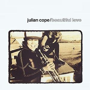 Julian_Cope_-_Beautiful_Love