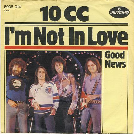 10cc-im_not_in_love