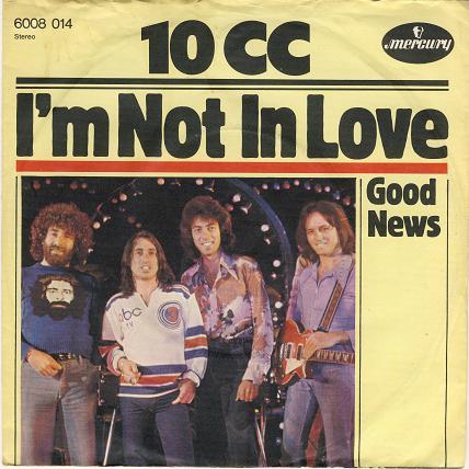 10cc-im_not_in_love