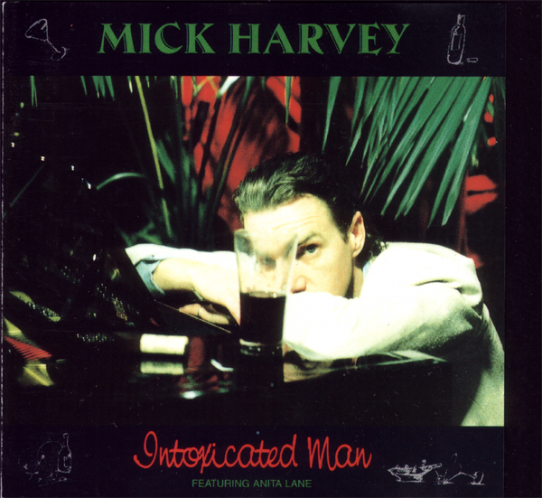 mick-harvey-intoxicated-man