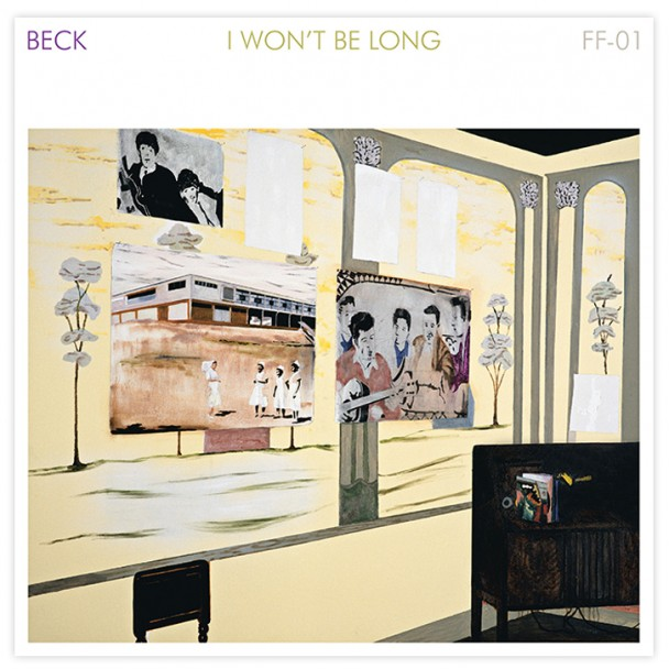 Beck-I-Wont-Be-Long-608x608 (1)