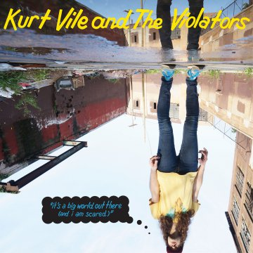ole-1045_kurt_vile-it_s_a_big_world_out_there_and_i_am_scared_