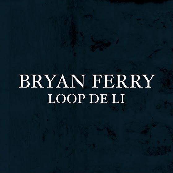 Bryan Ferry Loop De Li Single Pack Shot