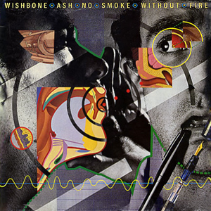 NoSmokeWithoutFire_WishboneAsh