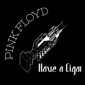 Pink_Floyd_-_Have_A_Cigar