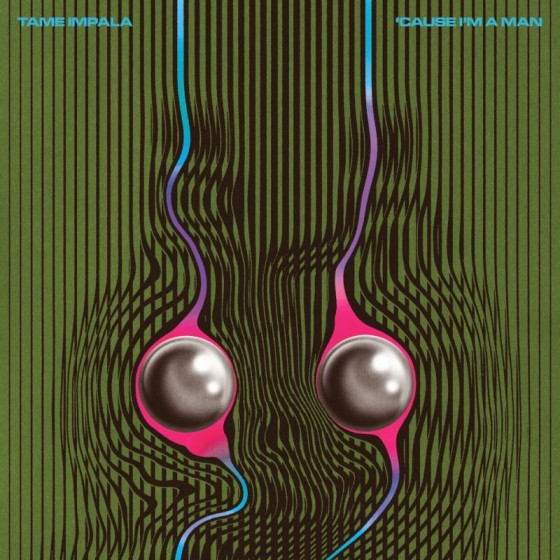 tame-impala-cause-im-a-man-560x560
