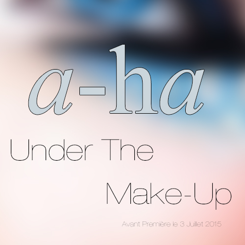 under the make-up_A-ha_Single2015_promo