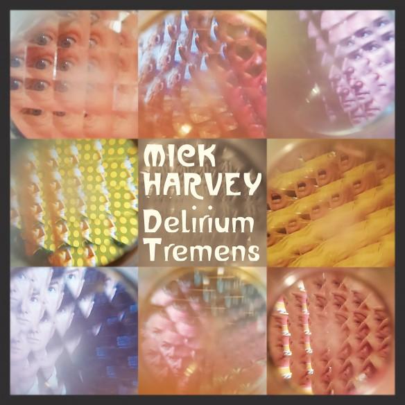 MickHarvey_DeliriumTremens_Packshot-584x584