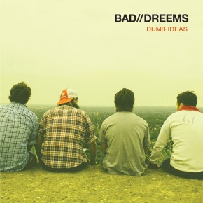 Bad-Dreems-single-cover-Dumb-Ideas-290x290