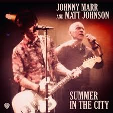 Johnny Marr & Matt Johnson – Summer In The City