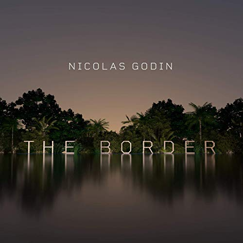 Nicolas Godin – The Border