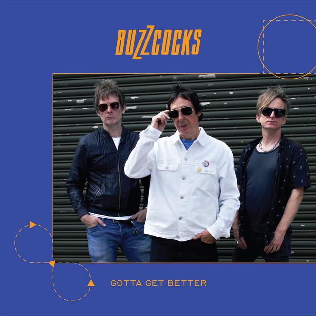 Buzzcocks – Gotta Get Better