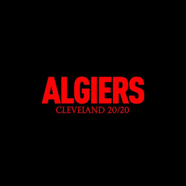 Algiers – Cleveland 20/20