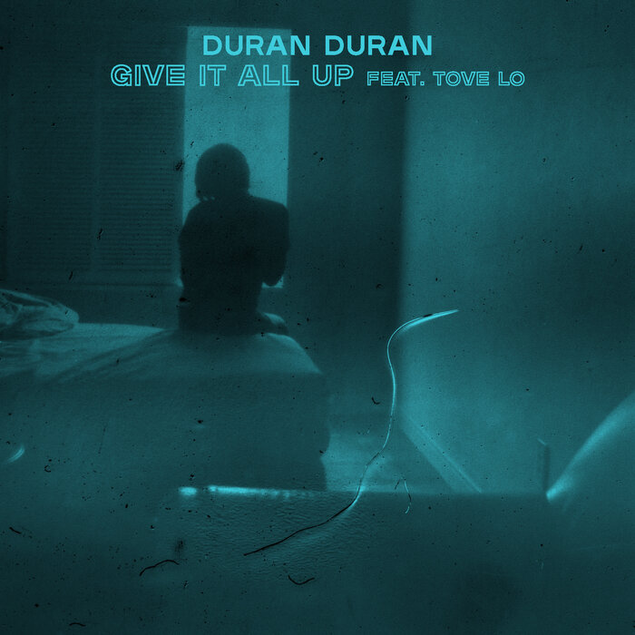 Duran Duran – Give It All Up